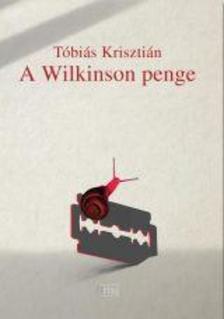 Tóbiás Krisztián - A Wilkinson penge - ÜKH 2017