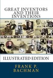Frank P. Bachman Bernard Westmacott, - Great Inventors and Their Inventions [eKönyv: epub,  mobi]