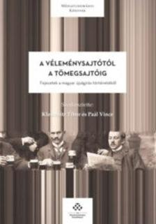 Klestenitz Tibor-Paál Vince - A véleménysajtótól a tömegsajtóig