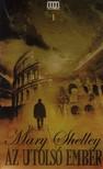 Mary Shelley - AZ UTOLSÓ EMBER I-II. - GALAKTIKA KÖNYVEK