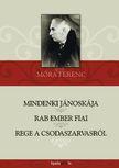 MÓRA FERENC - Mindenki Jánoskája - Rab ember fiai - Rege a csodaszarvasról