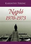 Karinthy Ferenc - Napló 2. kötet 1970-1973 [eKönyv: epub, mobi]<!--span style='font-size:10px;'>(G)</span-->