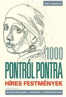 PAVITTE, THOMAS - 1000 PONTRÓL PONTRA - HÍRES FESTMÉNYEK
