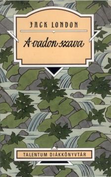 Jack London - A VADON SZAVA - TALENTUM DIÁKKÖNYVTÁR