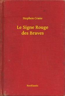 CRANE STEPHEN - Le Signe Rouge des Braves [eKönyv: epub, mobi]