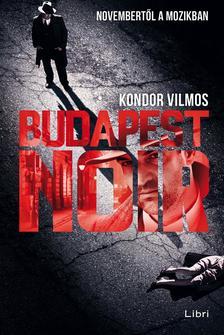 Kondor Vilmos - Budapest noir