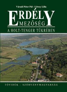 Váradi Péter Pál, Lőwey Lilla - Mezőség - A Holt-tenger tükrében - Tóvidék-Szórványmagyarság