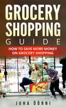 Öörni Juha - Grocery Shopping Guide [eKönyv: epub, mobi]