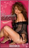 Cei Houston - Nymphette Daughter [eKönyv: epub,  mobi]
