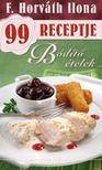 F. HORVÁTH ILONA - Bódító ételek -  F. Horváth Ilona 99 receptje