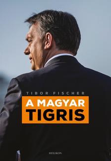 Tibor Fischer - A magyar tigris #