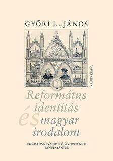 Győri L. János - Református identitás és magyar irodalom