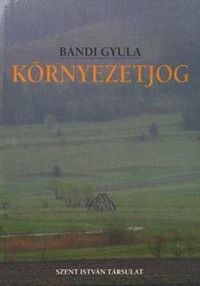 Bándi Gyula - Környezetjog