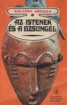 Abdalla, Kalanga - Az istenek és a dszungel [antikvár]