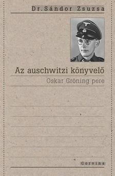 Dr. Sándor Zsuzsa - Az auschwitzi könyvelő