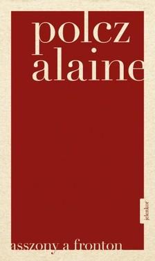 Polcz Alaine - Asszony a fronton [eKönyv: epub, mobi]