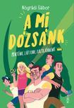 NÓGRÁDI GÁBOR - A mi Dózsánk<!--span style='font-size:10px;'>(G)</span-->