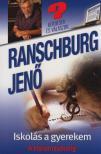 .Ranschburg Jenő - Iskolás a gyerekem<!--span style='font-size:10px;'>(G)</span-->