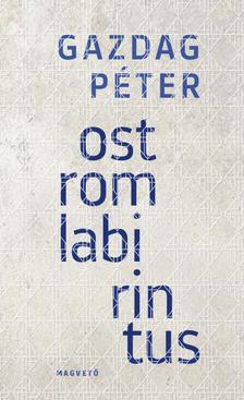 Gazdag Péter - Ostromlabirintus
