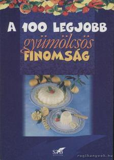 Lurz Gerda, Toró Elza - A 100 legjobb gyümölcsös finomság [antikvár]