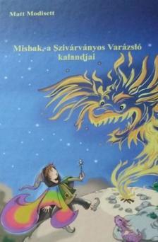 - Mishak, a Szivárványos Varázsló kalandjai