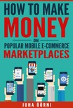 Öörni Juha - How to Make Money on Popular Mobile E-commerce Marketplaces [eKönyv: epub,  mobi]