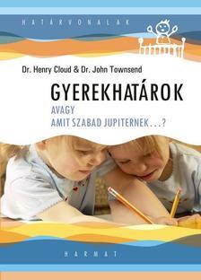 CLOUD, HENRY DR.-TOWNSEND, JOH - GYEREKHATÁROK - MIKOR MONDJUNK IGENT ÉS MIKOR MONDJUNK NEMET GYERMEKEINKNEK
