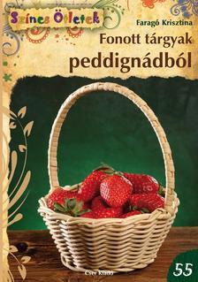 Faragó Krisztina - Fonott tárgyak peddignádból