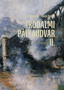 Botz Domonkos-Varga Rudolf - Irodalmi pályaudvar II.