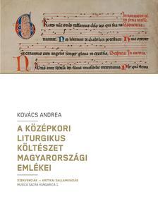 Kovács Andrea - A középkori liturgius költészet magyarországi emlékei