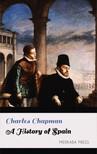 Chapman Charles - A History of Spain [eKönyv: epub,  mobi]
