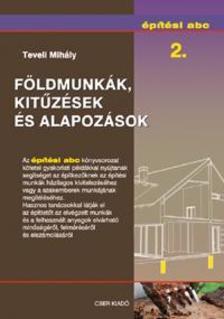 Teveli Mihály - Földmunkák, kitűzések és alapozások - Építési abc 2.
