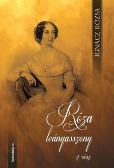 IGNÁCZ RÓZSA - Róza leányasszony II. kötet [eKönyv: epub, mobi]