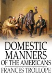 Trollope Frances - Domestic Manners of the Americans [eKönyv: epub,  mobi]