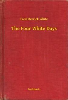 White Fred Merrick - The Four White Days [eKönyv: epub, mobi]