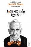 Hendrik Groen - Lesz ez még így se - A 83 és 1/4 éves Hendrik Groen titkos naplója [eKönyv: epub, mobi]