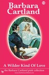 Barbara Cartland - A Wilder Kind of Love [eKönyv: epub,  mobi]