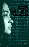 Lamarc Kent - How to Overcome Her Resistance [eKönyv: epub, mobi]