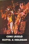 Csiki László - Kutya a Holdban [antikvár]