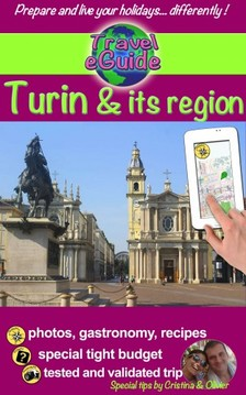 Olivier Rebiere Cristina Rebiere, - Travel eGuide City: Turin and its region [eKönyv: epub, mobi]