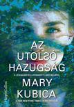 Mary Kubica - Az utolsó hazugság<!--span style='font-size:10px;'>(G)</span-->