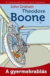 John Grisham - A gyermekrablás - Theodore Boone 2.