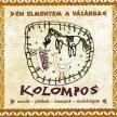 KOLOMPOS EGYÜTTES - ÉN ELMENTEM A VÁSÁRBA  CD