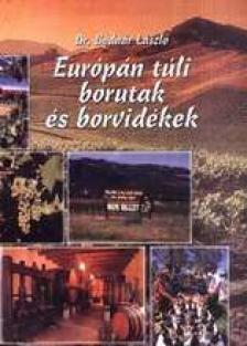 Dr. Bodnár László - EURÓPÁN TÚLI BORUTAK ÉS BORVIDÉKEK