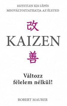 Robert Maurer - Kaizen - Változz félelem nélkül!
