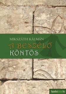 MIKSZÁTH KÁLMÁN - A beszélő köntös [eKönyv: epub, mobi]