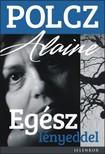 Polcz Alaine - Egész lényeddel [eKönyv: epub, mobi]
