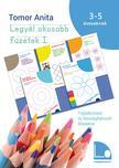 Tomor Anita - Legyél okosabb füzetek I. - Foglalkoztató és készségfejlesztő feladatok3-5 éves gyerekeknek [második kiadás]<!--span style='font-size:10px;'>(G)</span-->