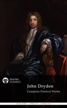 John Dryden - Delphi Complete Works of John Dryden (Illustrated) [eKönyv: epub, mobi]