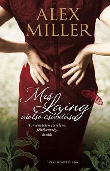 Alex Miller - Mrs. Laing utolsó csábítása #